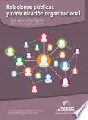 Relaciones públicas y comunicación organizacional