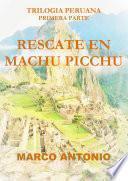 RESCATE EN MACHU PICCHU