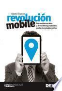 Revolución mobile. Los cambios sociales y de marketing producidos por las tecnologías móviles