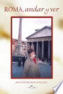 Roma, andar y ver