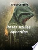 Rosas Azules Apocrifas