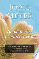 Sanidad para el corazn herido / Healing for the wounded heart