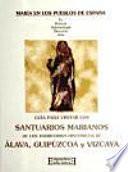 Santuarios marianos de Álava, Guipúzcoa y Vizcaya