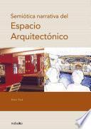 Semiótica narrativa del espacio arquitectónico