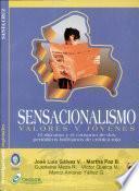 Sensacionalismo, valores y jóvenes