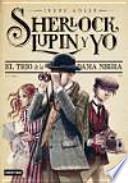 Sherlock, Lupin y yo 1. El trío de la dama negra