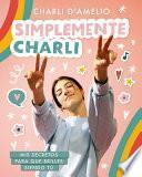 Simplemente Charli / Essentially Charli