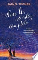 SIN TI, NO ESTOY COMPLETO/ I AM INCOMPLETE WITHOUT YOU.