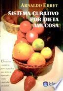 Sistema curativo por dieta amucosa/ Mucusless Diet Healing System
