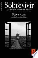 Sobrevivir: Cómo encontré esperanza en Auschwitz