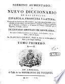 Sobrino Aumentado, Ou Nouveau Dictionnaire Espagnol, François Et Latin Et François, Espagnol Et Latin