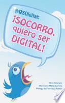 ¡Socorro, quiero ser digital!