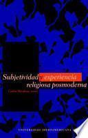 Subjetividad y experiencia religiosa posmoderna