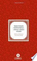 Subjetividades caleidoscópicas relatos y espejos trizados