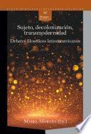 Sujeto, decolonización, transmodernidad