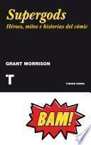 Supergods: Héroes, mitos e historias del cómic