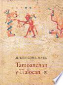 Tamoanchan y Tlalocan