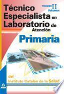 Técnico especialista en laboratorio de atención primaria del instituto catalán de la salud. Temario volumen ii