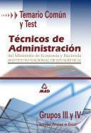 Técnicos de Administracion Ministerio de Economia Y Hacienda, Grupos Iii Y Iv. Temario Comun Y Test