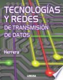 Tecnologías y redes de transmisión de datos