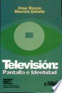 Televisión: pantalla e identidad