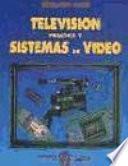 Televisión práctica y sistemas de vídeo