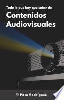 Todo lo que hay que saber de contenidos audiovisuales