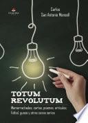 TOTUM REVOLUTUM. Mamarrachadas, cartas, poemas, artículos, fútbol, guasa y otras cosas serias