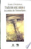 Tradición oral, mitos y leyendas de Tamaulipas