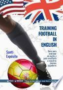 Training Football in English