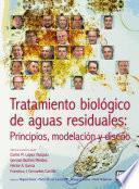 Tratamiento biológico de aguas residuales: principios, modelación y diseño