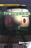 Trenes bala (Bullet Trains)