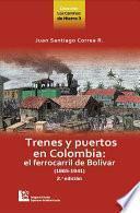 Trenes y puertos en Colombia: el ferrocarril de Bolívar (1865-1941)