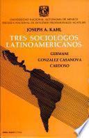 Tres sociologos latinoamericanos