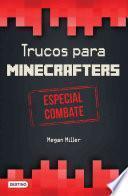 Trucos Para Minecrafters. Especial Combate