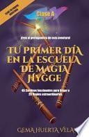 Tu Primer día en la Escuela de Magia Hyyge