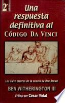 Una Respuesta Definitiva Al Codigoda Vinci