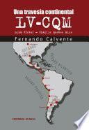 Una travesía continental. LV-CQM Lima Víctor - Charlie Quebec Mike