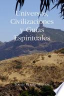 Universos, Civilizaciones y Gu'as Espirituales