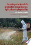 Usuario profesional de productos fitosanitarios. Aplicador de plaguicidas. Nivel cualificado