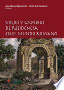 Viajes y cambios de residencia en el mundo romano