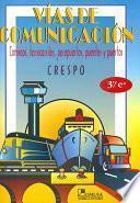VIAS DE COMUNICACION : CAMINOS, FERROCARRILES, AEROPUERTOS, PUENTES Y PUERTOS