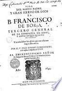 Vida del Santo padre... el B. Francisco de Borja, tercero general de la compan̂ia de Jesus... Vàn an̂adidas sus obras, que no estavan impressas antes, por el P. Juan Eusebio Nieremberg,...