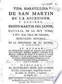 Vida maravillosa de San Martín de la Ascensión y Aguirre, proto-martyr del Japón ...
