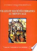 Villes et sociétés urbaines au Moyen âge