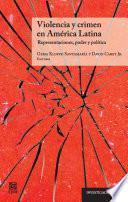 Violencia y crimen en América Latina