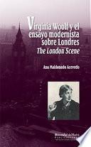 VIRGINIA WOOLF Y EL ENSAYO MODERNISTA SOBRE LONDRES