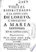 Visitas espirituales a la santa casa de Loreto, u obsequios a Maria santissima en su santa casa