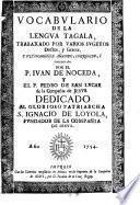 Vocabulario de la lengua Tagala trabaxado por varios sugetos doctos, y graves, y ultimamente añadido, corregido y coordinado por el P. J. de Noceda y el P. de San Lucar