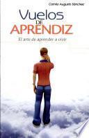 Vuelos de aprendiz Sánchez, Camilo Augusto. 1a. ed.